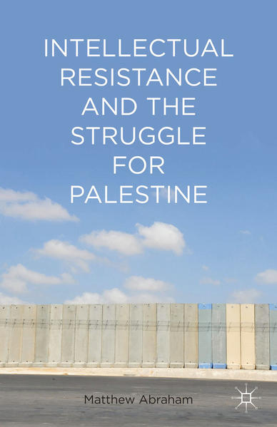 Intellectual Resistance and the Struggle for Palestine - Coverbild