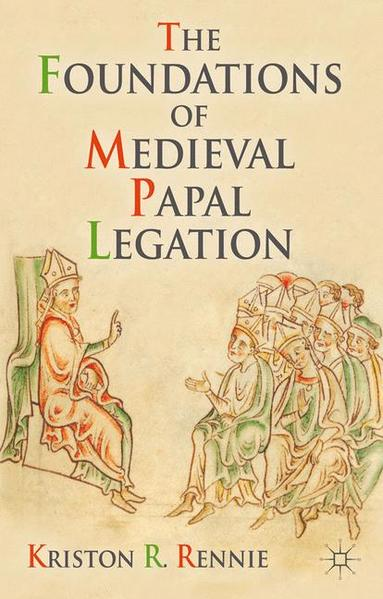 The Foundations of Medieval Papal Legation - Coverbild
