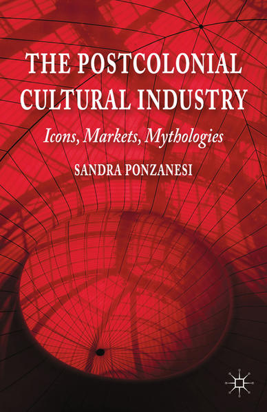 The Postcolonial Cultural Industry - Coverbild