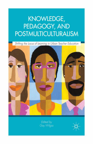 Knowledge, Pedagogy, and Postmulticulturalism - Coverbild