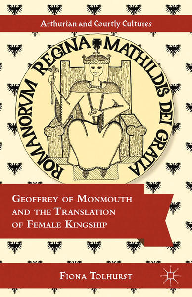 Geoffrey of Monmouth and the Translation of Female Kingship - Coverbild