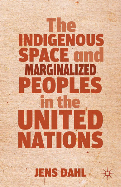 The Indigenous Space and Marginalized Peoples in the United Nations - Coverbild