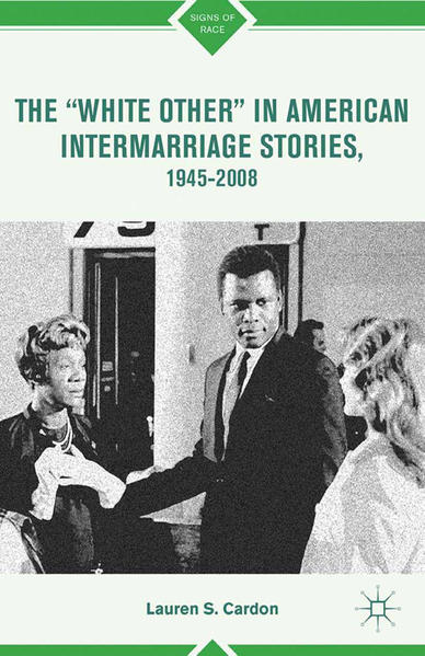 "The ""White Other"" in American Intermarriage Stories, 1945–2008 - Coverbild"