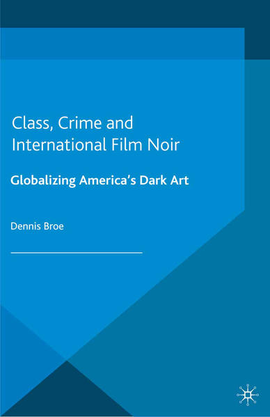 Class, Crime and International Film Noir - Coverbild