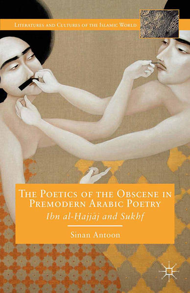 The Poetics of the Obscene in Premodern Arabic Poetry - Coverbild