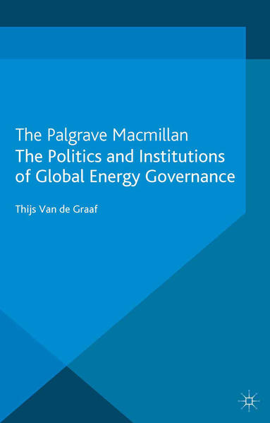 The Politics and Institutions of Global Energy Governance - Coverbild