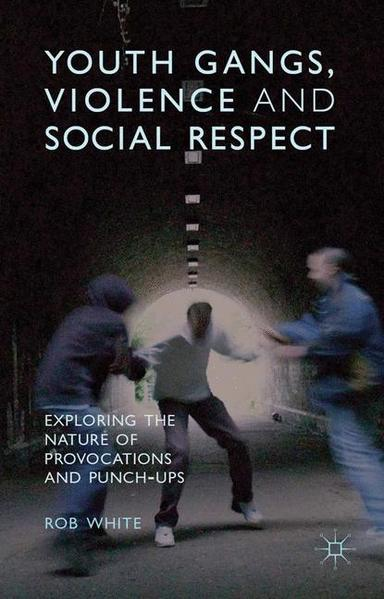 Youth Gangs, Violence and Social Respect - Coverbild