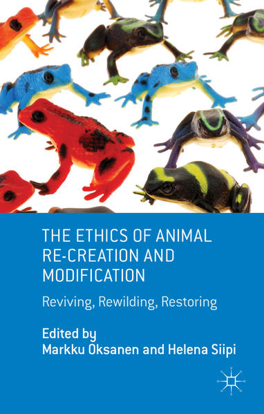 The Ethics of Animal Re-creation and Modification - Coverbild