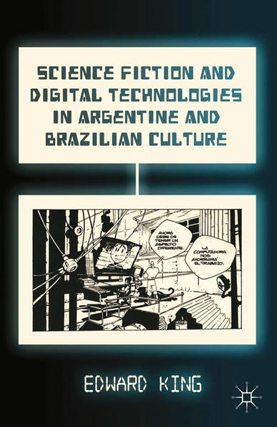 Science Fiction and Digital Technologies in Argentine and Brazilian Culture - Coverbild