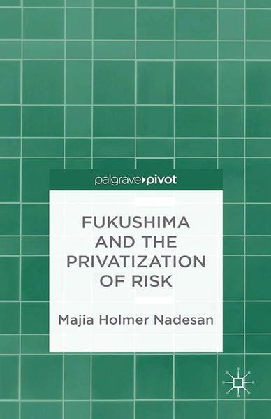 Fukushima and the Privatization of Risk - Coverbild