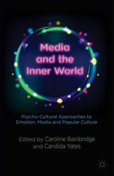 Media and the Inner World: Psycho-cultural Approaches to Emotion, Media and Popular Culture - Coverbild