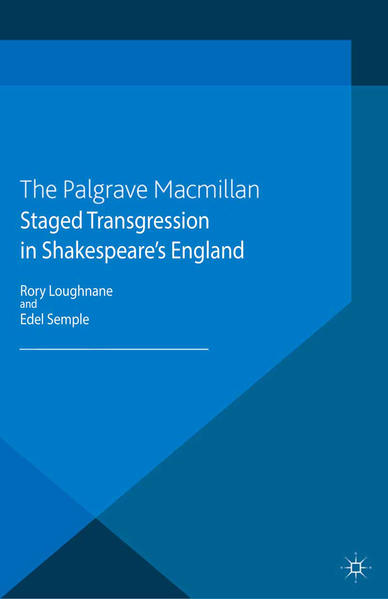Staged Transgression in Shakespeare's England - Coverbild