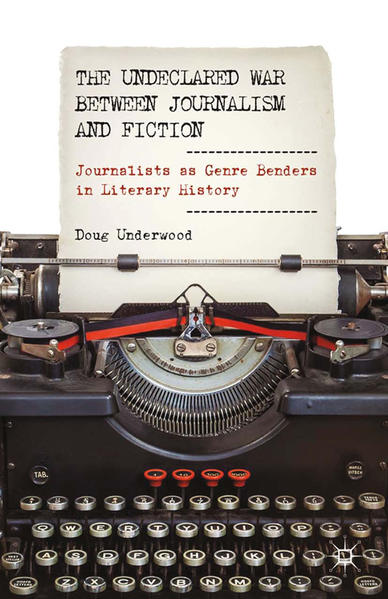 The Undeclared War between Journalism and Fiction - Coverbild