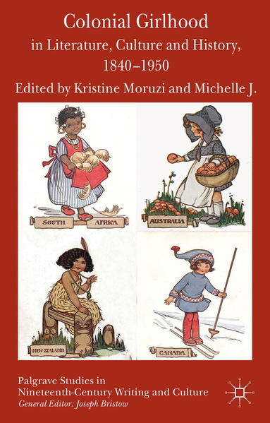 Colonial Girlhood in Literature, Culture and History, 1840-1950 - Coverbild
