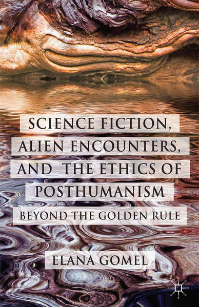 Science Fiction, Alien Encounters, and the Ethics of Posthumanism - Coverbild