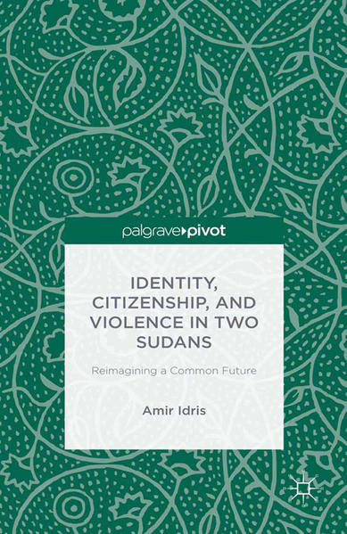 Identity, Citizenship, and Violence in Two Sudans: Reimagining a Common Future - Coverbild