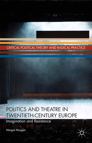 Politics and Theatre in Twentieth-Century Europe - Coverbild