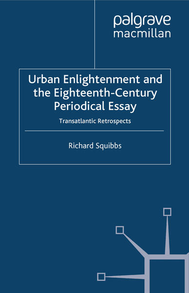 Urban Enlightenment and the Eighteenth-Century Periodical Essay - Coverbild