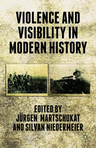 Violence and Visibility in Modern History - Coverbild