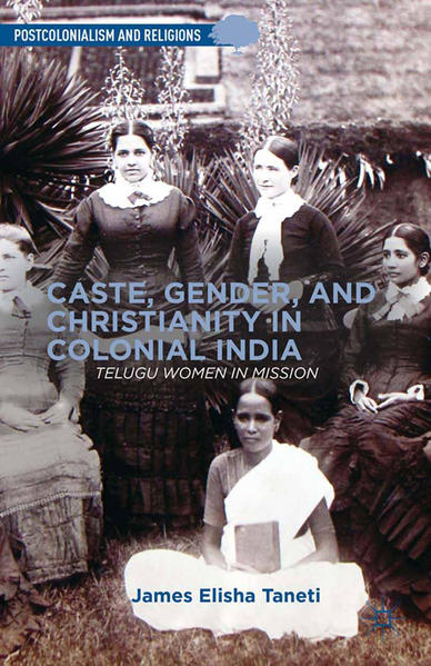 Caste, Gender, and Christianity in Colonial India - Coverbild