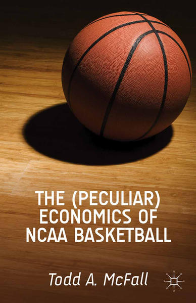 The (Peculiar) Economics of NCAA Basketball - Coverbild