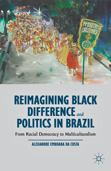 Reimagining Black Difference and Politics in Brazil - Coverbild