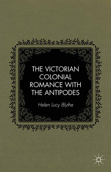 The Victorian Colonial Romance with the Antipodes - Coverbild