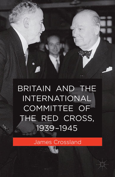 Britain and the International Committee of the Red Cross, 1939-1945 - Coverbild