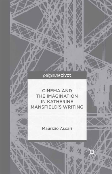 Cinema and the Imagination in Katherine Mansfield's Writing - Coverbild
