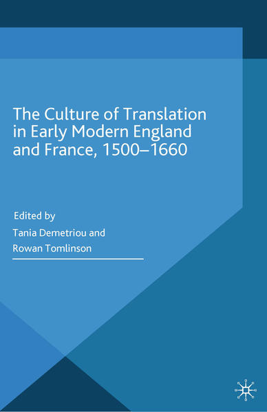 The Culture of Translation in Early Modern England and France, 1500-1660 - Coverbild