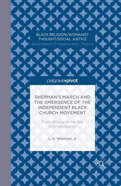 Sherman's March and the Emergence of the Independent Black Church Movement: From Atlanta to the Sea to Emancipation - Coverbild