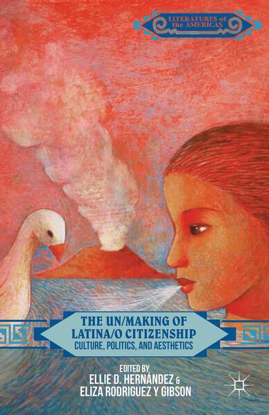 The Un/Making of Latina/o Citizenship - Coverbild