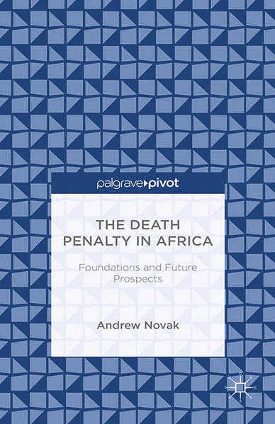 The Death Penalty in Africa: Foundations and Future Prospects - Coverbild