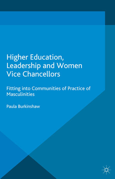 Higher Education, Leadership and Women Vice Chancellors - Coverbild