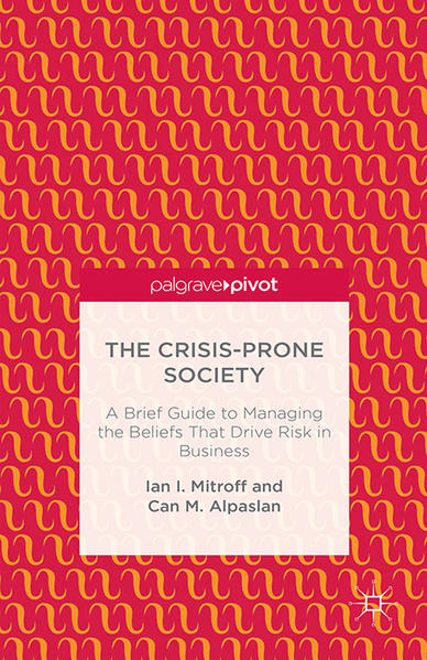 The Crisis-Prone Society: A Brief Guide to Managing the Beliefs that Drive Risk in Business - Coverbild