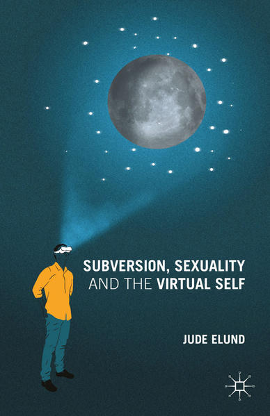 Subversion, Sexuality and the Virtual Self - Coverbild