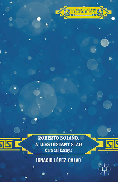 Roberto Bolaño, a Less Distant Star - Coverbild