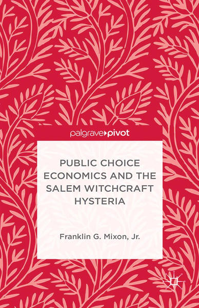Public Choice Economics and the Salem Witchcraft Hysteria - Coverbild