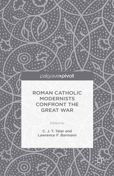 Roman Catholic Modernists Confront the Great War - Coverbild