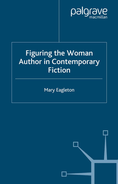 Figuring the Woman Author in Contemporary Fiction - Coverbild