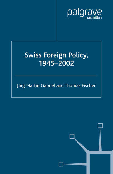 Swiss Foreign Policy, 1945-2002 - Coverbild