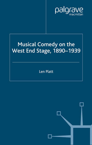 Musical Comedy on the West End Stage, 1890 -  1939 - Coverbild