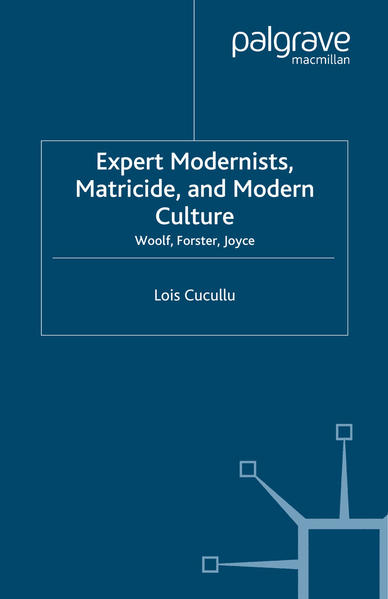 Expert Modernists, Matricide and Modern Culture - Coverbild