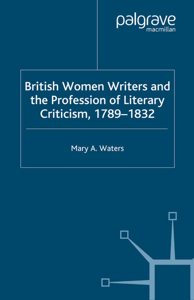 British Women Writers and the Profession of Literary Criticism, 1789-1832 - Coverbild