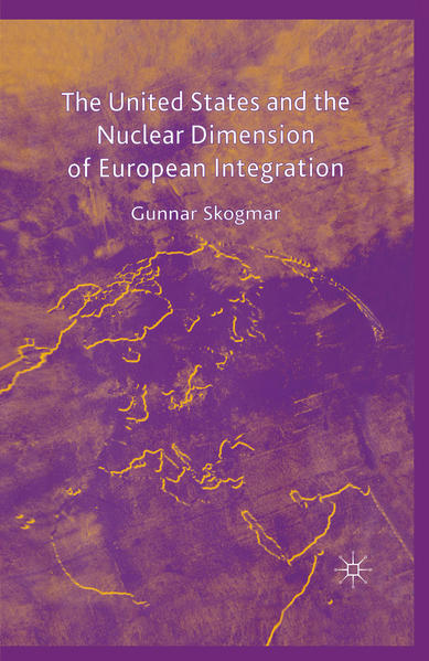 The United States and the Nuclear Dimension of European Integration - Coverbild