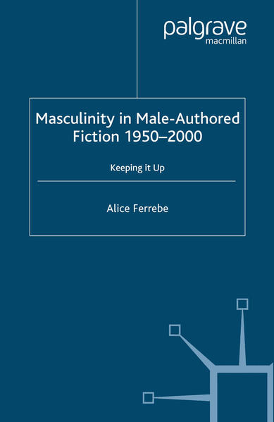 Masculinity in Male-Authored Fiction, 1950-2000 - Coverbild