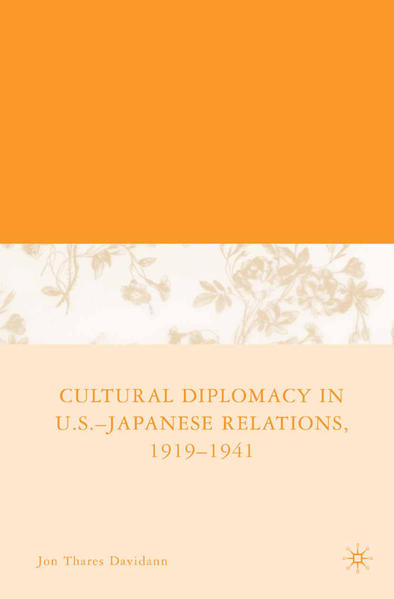 Cultural Diplomacy in U.S.-Japanese Relations, 1919-1941 - Coverbild
