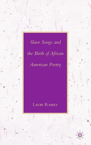 Slave Songs and the Birth of African American Poetry - Coverbild