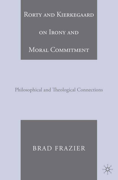 Rorty and Kierkegaard on Irony and Moral Commitment - Coverbild