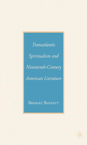 Transatlantic Spiritualism and Nineteenth-Century American Literature - Coverbild